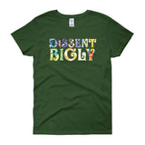 Dissent Bigly / Women's Semi-fitted Tee