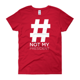 #notmypresident / Women's Semi-fitted Tee