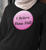 I Believe Fiona Hill / Unisex Long-sleeve Tee