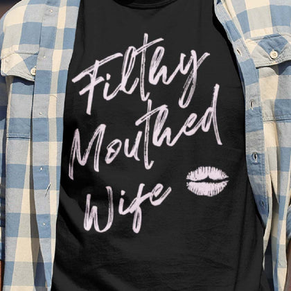 Filthy Mouthed Wife / Men's Tee