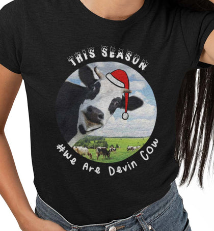 This Season, We Are Devin Cow / Women's Semi-fitted Tee