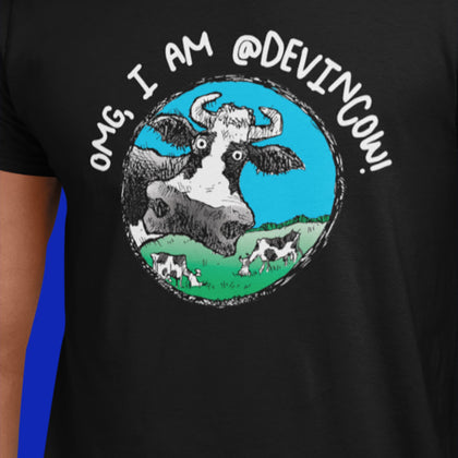 OMG I Am @DevinCow! / Men's Tee