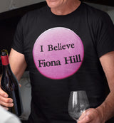 I Believe Fiona Hill / Men's Tee