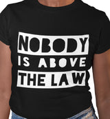 Nobody Is Above The Law / Women's Semi-fitted Tee