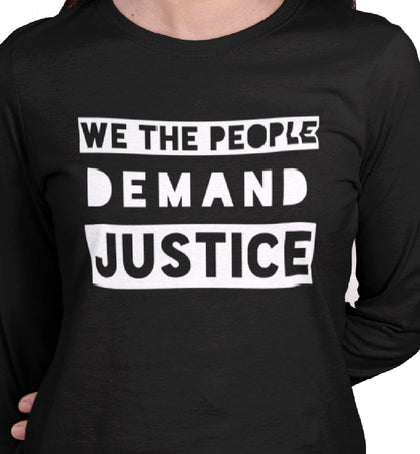 We The People Demand Justice / Unisex Long-sleeve Tee