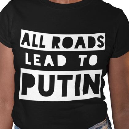 All Roads Lead to Putin / Women's Semi-fitted Tee