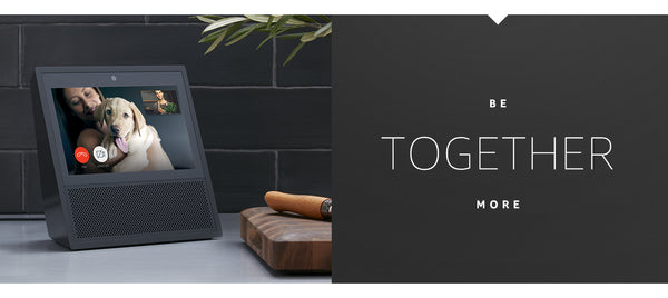 Be Together with Amazon Echo Show