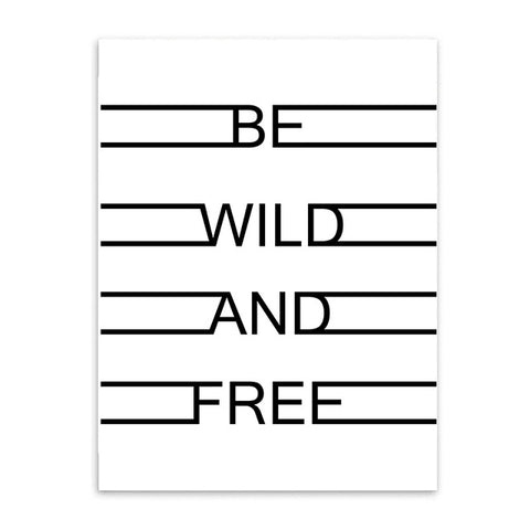 BE WILD AND FREE - POSTER