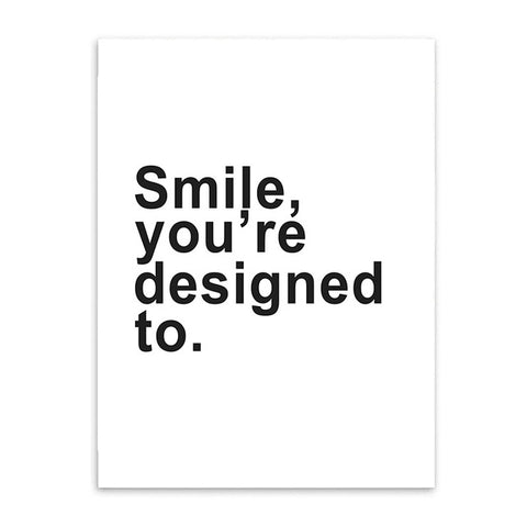 SMILE, YOU'RE DESIGNED TO - POSTER