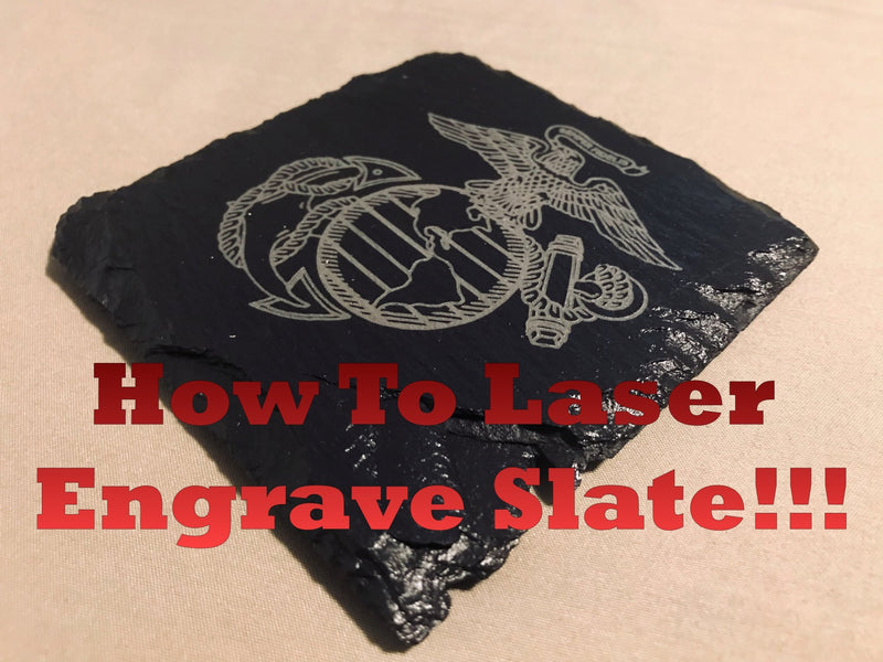 How to Laser Engrave Slate