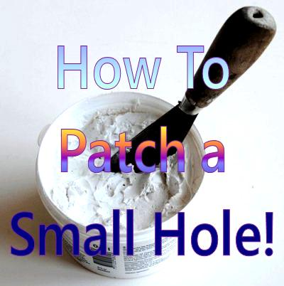 How to patch a small hole