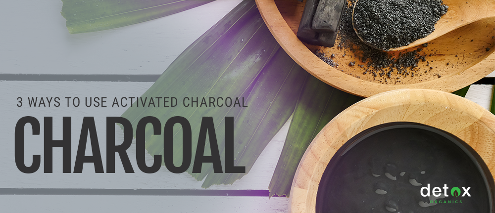 3 Ways to Use Activated Charcoal Everyday