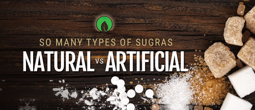 Natural vs Artificial Sugars: So Many Types of Sugar