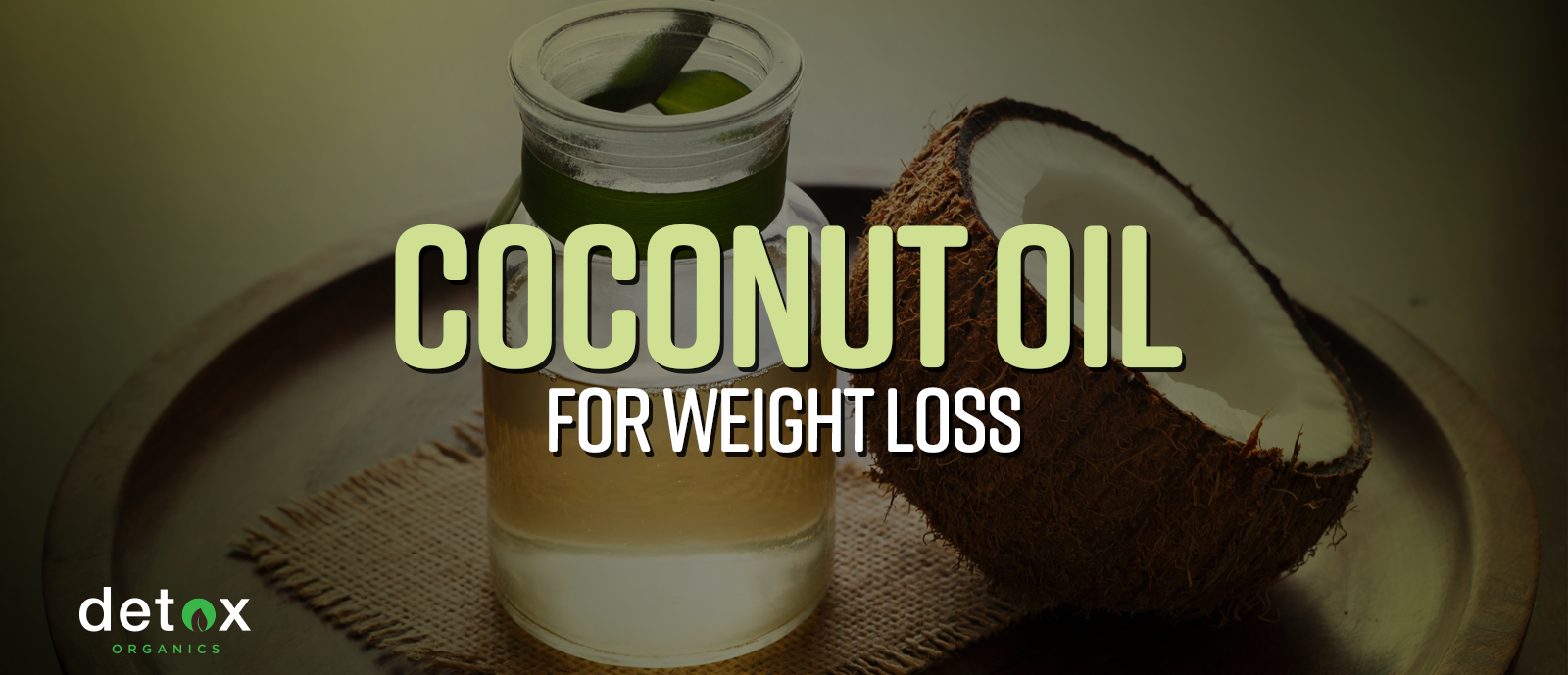 Coconut Oil for Weight Loss: Other Health Benefits