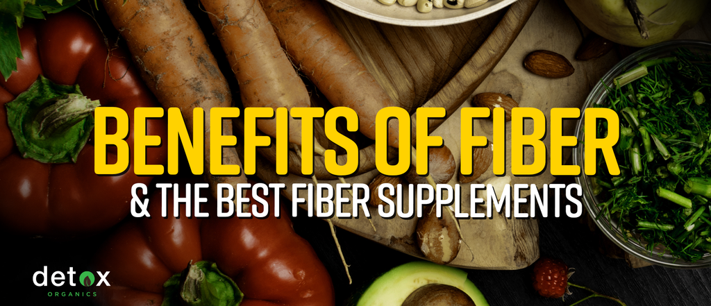 Benefits of Fiber and the Best Fiber Supplements