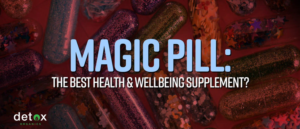 Magic Pill: The Best Health and Wellbeing Supplement?