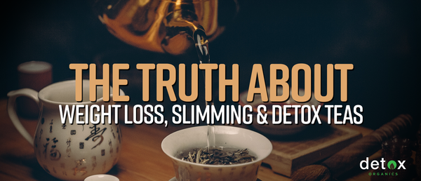 The Truth About Weight Loss, Slimming and Detox Teas