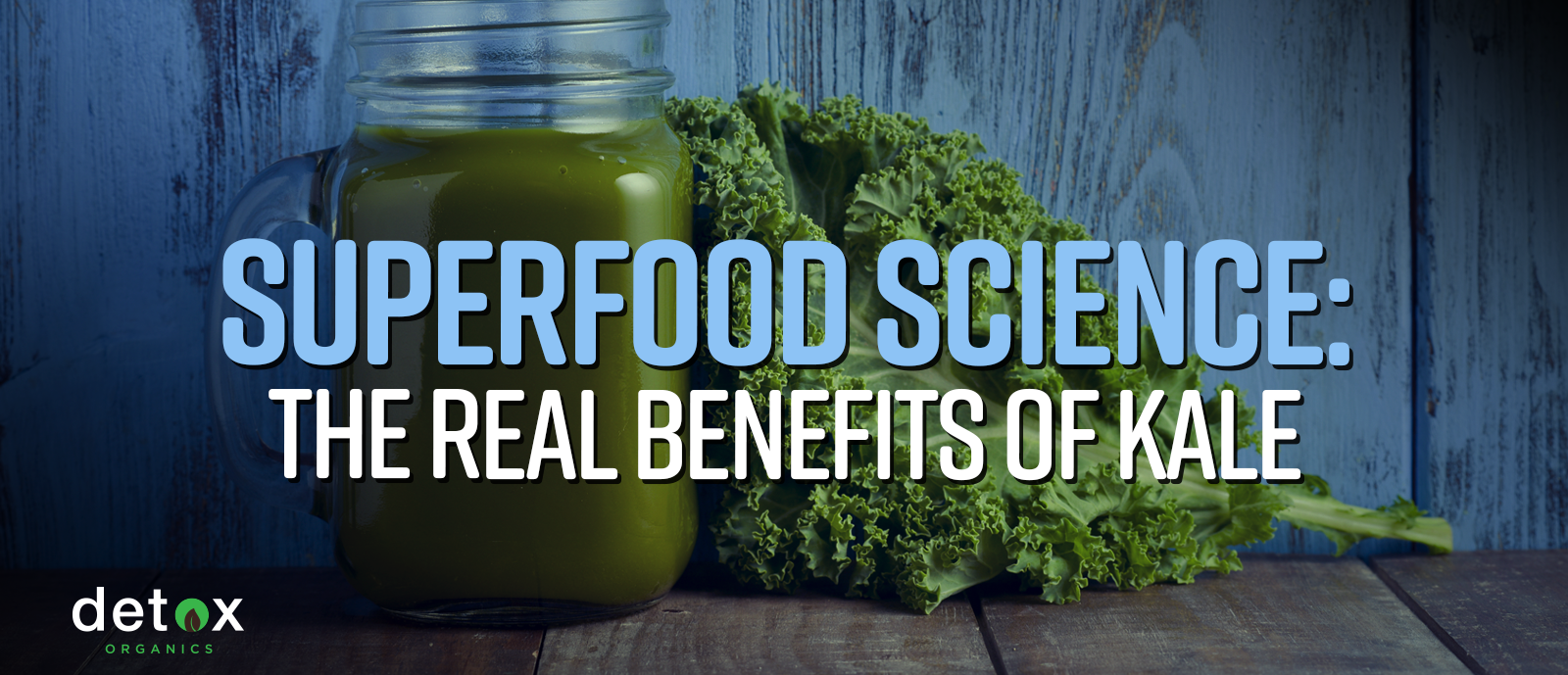 Superfood Science: The Real Benefits of Kale (How to Cook and Consume)