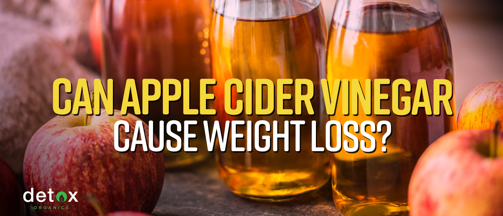 Can Apple Cider Vinegar Cause Weight Loss? (Other ACV Benefits)