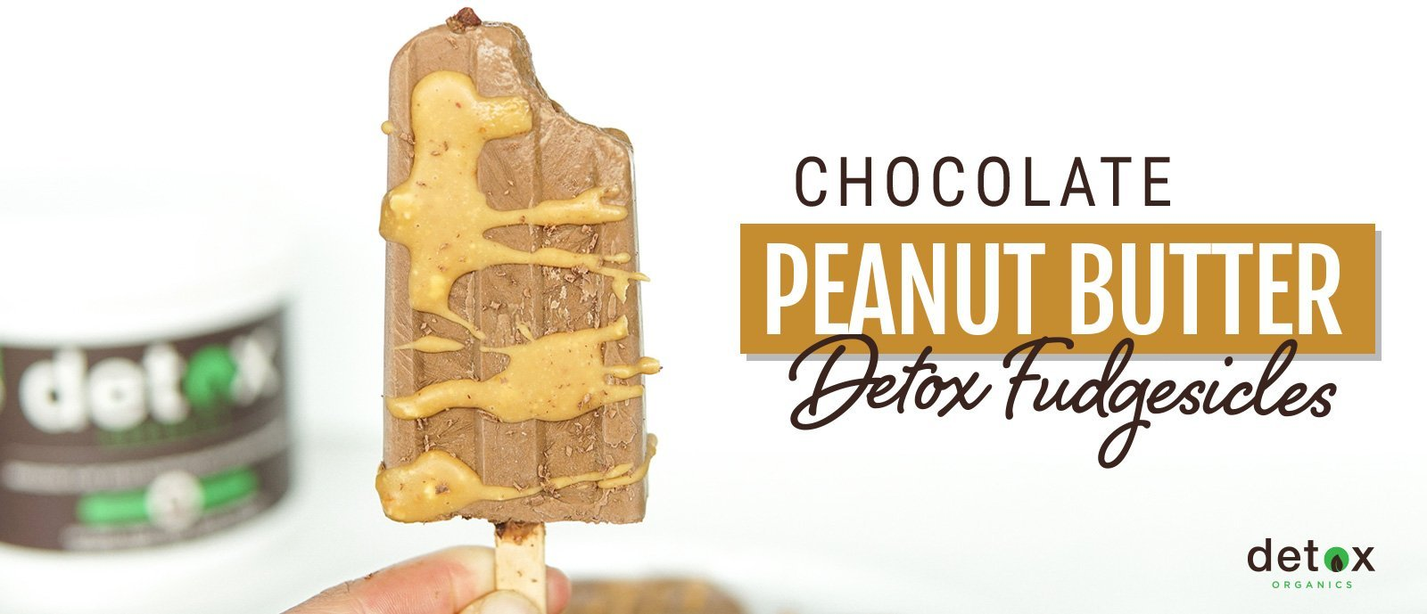 Chocolate PB Detox Fudgesicles