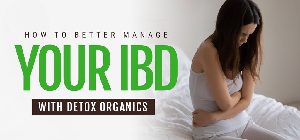 How to Better Manage Your IBD with Detox Organics