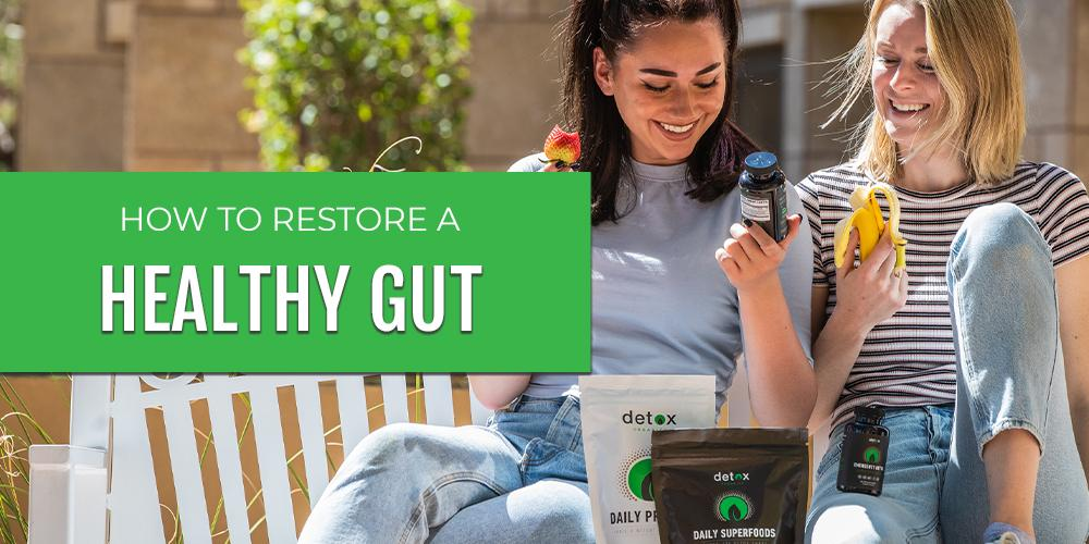 How to Restore a Healthy Gut