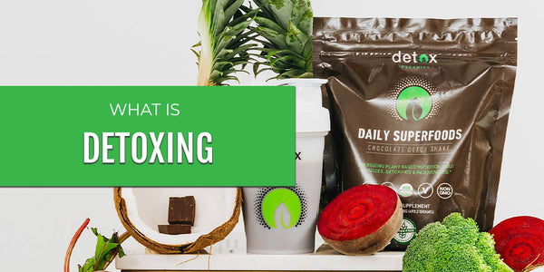 What is Detoxing?