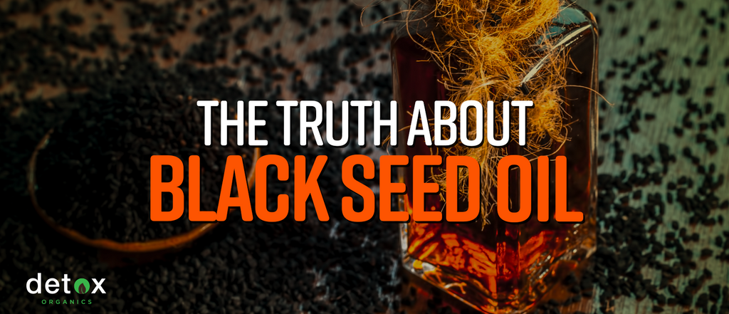 The Truth About Black Seed Oil (10 Benefits and Dangers