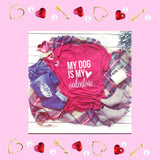 My Dog is My Valentine Ladies T-Shirt