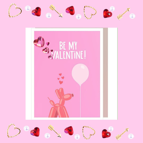 Be My Valentine!  Valenetine's Day Balloon Dog Greeting Card So Cute