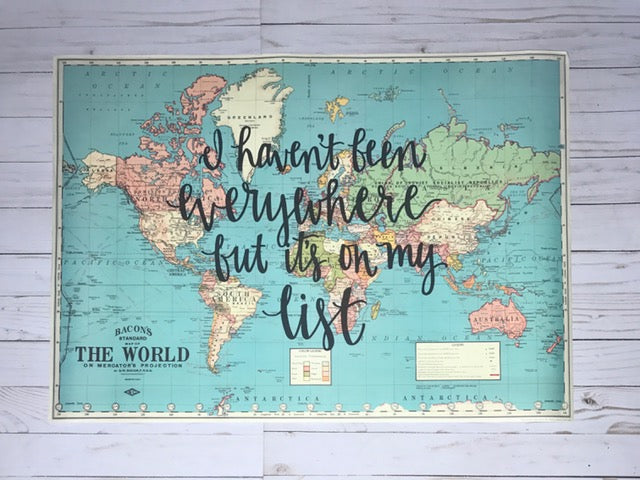 I haven't been everywhere but it's on my list - 20x28 Blue World Map