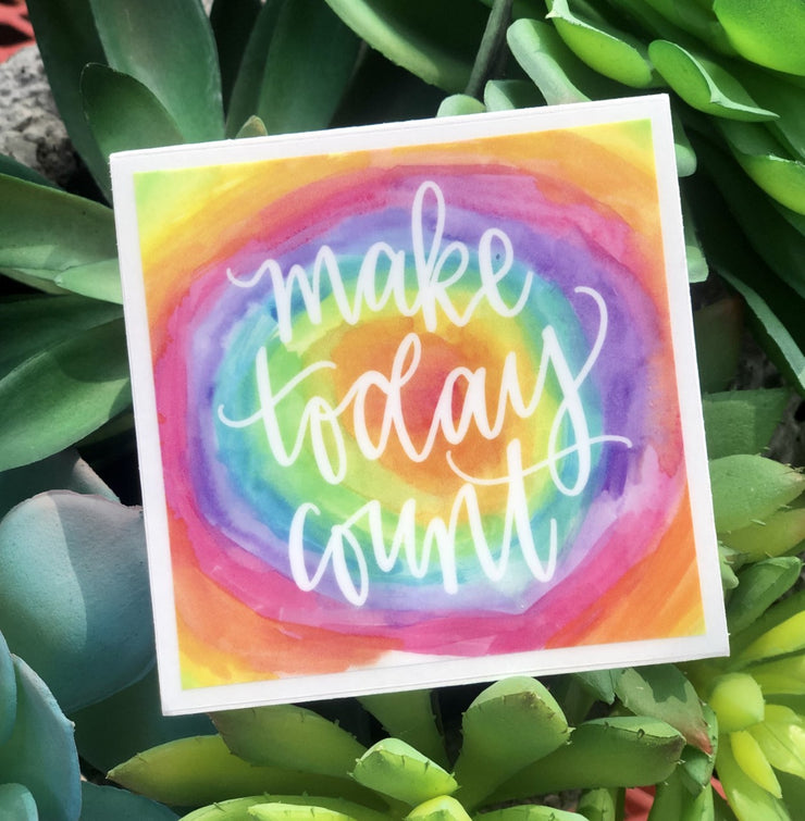 """MAKE TODAY COUNT"" STICKER"