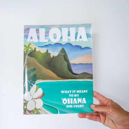 Aloha: What it Means To My Ohana and Yours