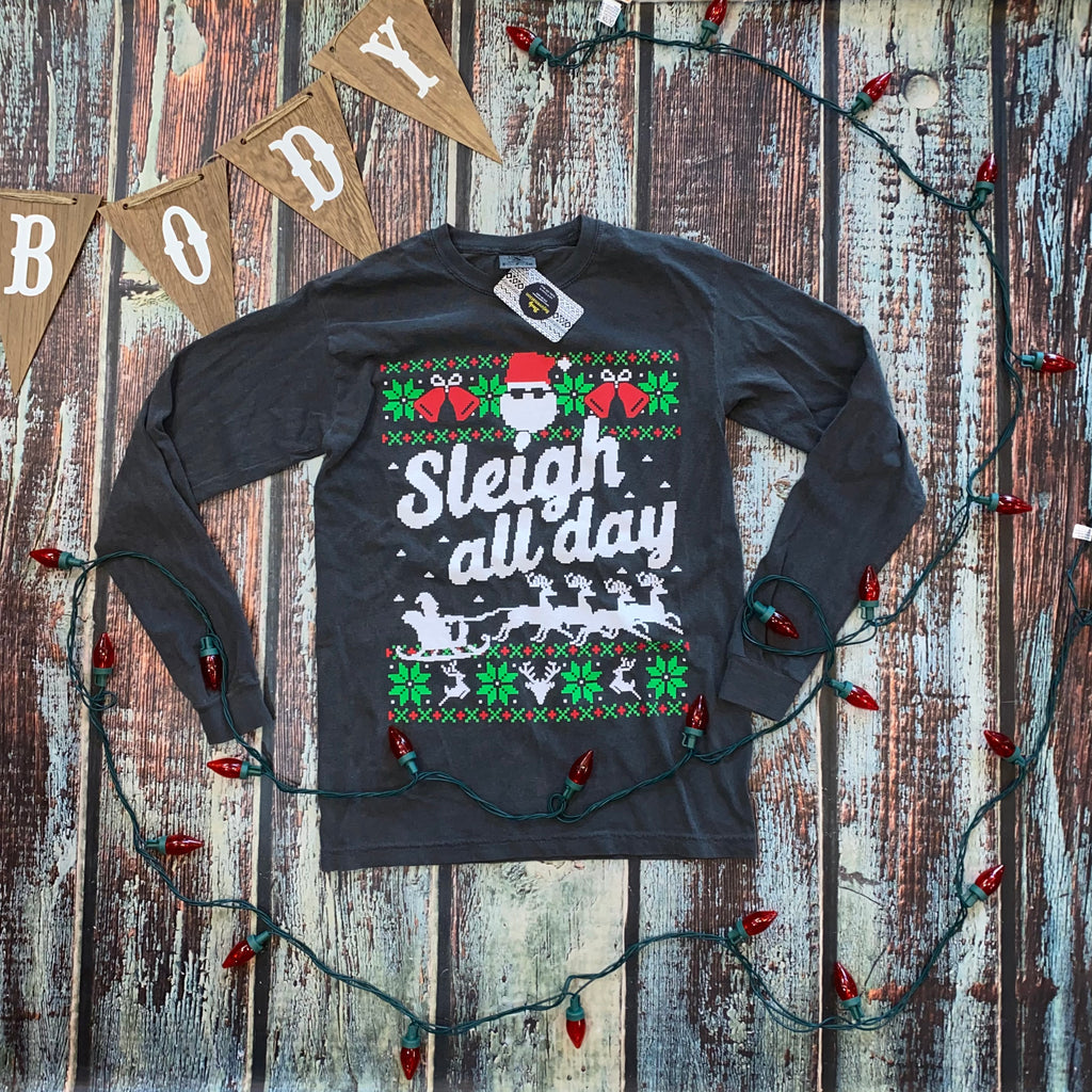 Sleigh All Day- Grey