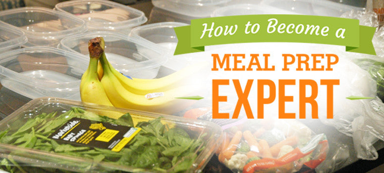 How to Become a Meal-Prep Expert