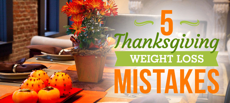 5 Thanksgiving Weight Loss Mistakes
