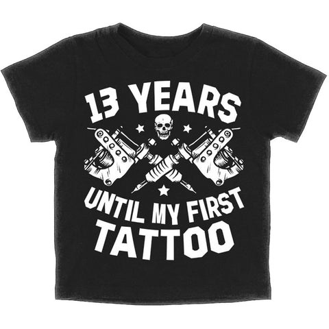 Kid's Skygraphx 13 Years Until My First Tattoo T-Shirt