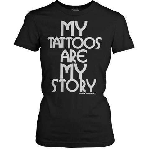 Women's Abandon Apparel My Tattoos Are My Story T-Shirt Black Ink Inked