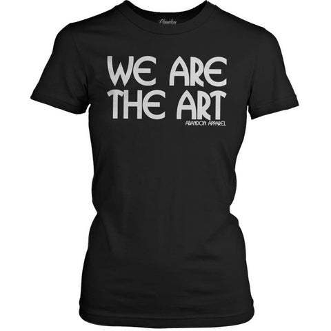 Women's Abandon Apparel We Are The Art T-Shirt Black Ink Inked Tattoo Tattooed