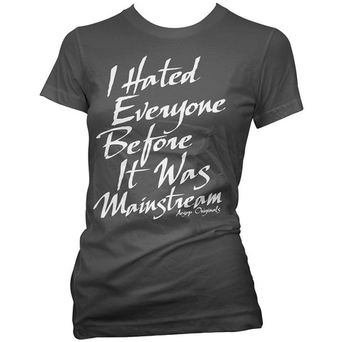 Women's Aesop Originals I Hated Everyone Before It Was Mainstream T-Shirt