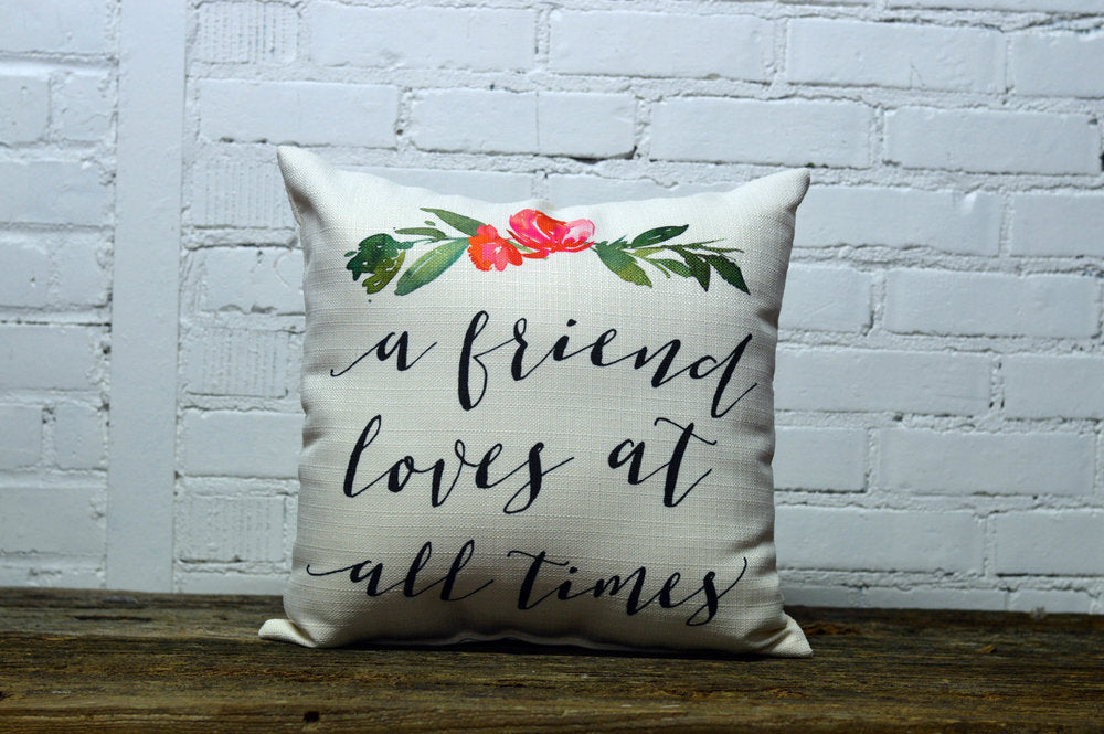 A FRIEND LOVES AT ALL TIMES Square Linen Farmhouse Throw Pillow