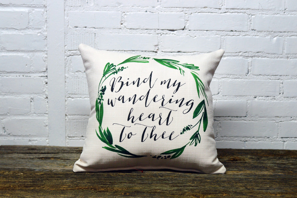 BIND MY WANDERING HEART TO THEE Square Linen Farmhouse Throw Pillow