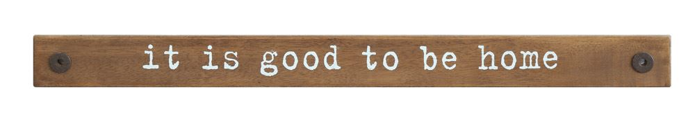 "wood sign with rivets and phrase ""it is good to be home"""