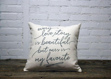 EVERY LOVE STORY IS BEAUTIFUL square Linen Farmhouse Throw Pillow
