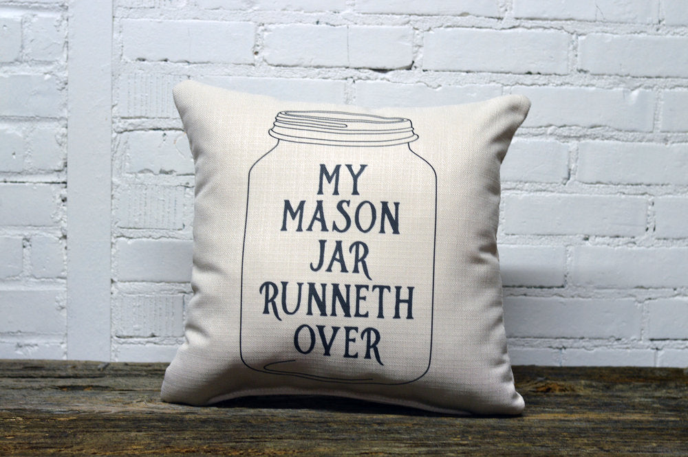 MY MASON JAR RUNNETH OVER Square Linen Farmhouse Throw Pillow
