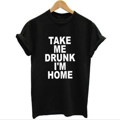 Take Me Drunk I'm Home T-shirt casual - Lupsona