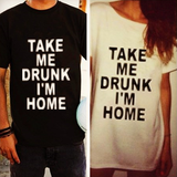 Take Me Drunk I'm Home Casual T-shirt - Lupsona