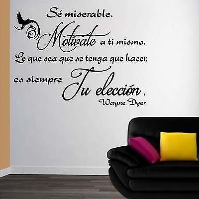 spanish wall decals. wall decal. wayne dyer: sé miserable o motívate