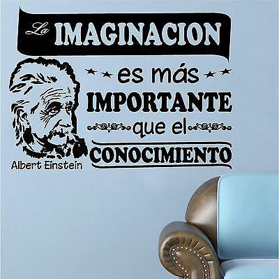 Spanish Wall Decals. Albert Einstein: La Imaginación es más importante...