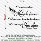 Quotes Decals. Wall Decal. Wayne Dyer: Be miserable or motivate yourself...